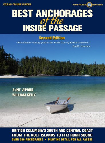 Best Anchorages of the Inside Passage: British Columbia's South and Central Coast (Ocean Cruise Guides)