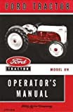 COMPLETE & UNABRIDGED FORD 8N FARM TRACTOR OWNERS OPERATING & MAINTENANCE INSTRUCTION MANUAL - 1948 1949 1950 1951 1952