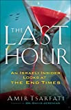 #2: The Last Hour: An Israeli Insider Looks at the End Times