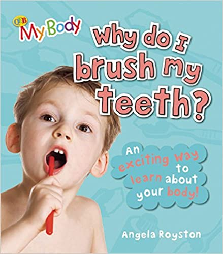 Why Do I Brush My Teeth? (Qeb My Body)