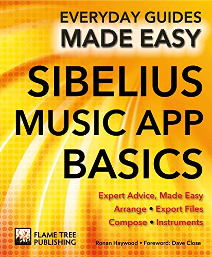 Sibelius Music App Basics: Expert Advice, Made Easy (Everyday Guides Made Easy) (Best App For Recording Live Music)