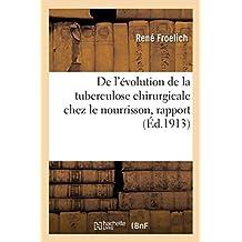 de l'Évolution de la Tuberculose Chirurgicale Chez Le Nourrisson, Rapport