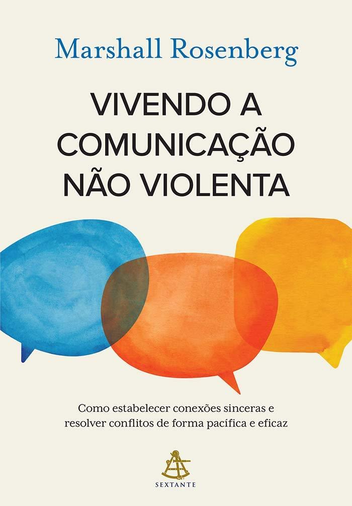 Vivendo a comunica/ç/ão n/ão violenta