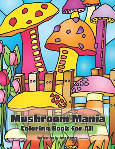 Mushroom Mania Coloring Book for All