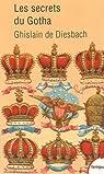 Les secrets du Gotha par Ghislain de Diesbach