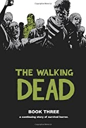 The Walking Dead Book 3: Bk. 3 by Kirkman, Robert (2010)