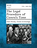 The Legal Procedure of Cicero's Time, Abel Hendy Jones Greenidge, 1287351212