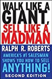 Walk Like a Giant, Sell Like a Madman, Ralph R. Roberts, 0470372818