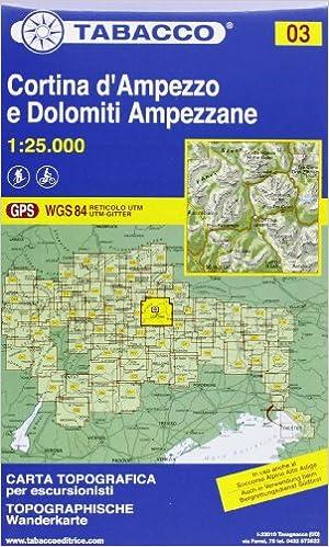 Cartina Tabacco 024.Cortina D Ampezzo Dolomiti Ampezzane 03 Cartes Topograhiq 1 25 000 French Edition Tabacco Casa Editrice 9788883150036 Amazon Com Books