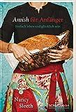Amish für Anfänger: Einfach leben und glücklich sein