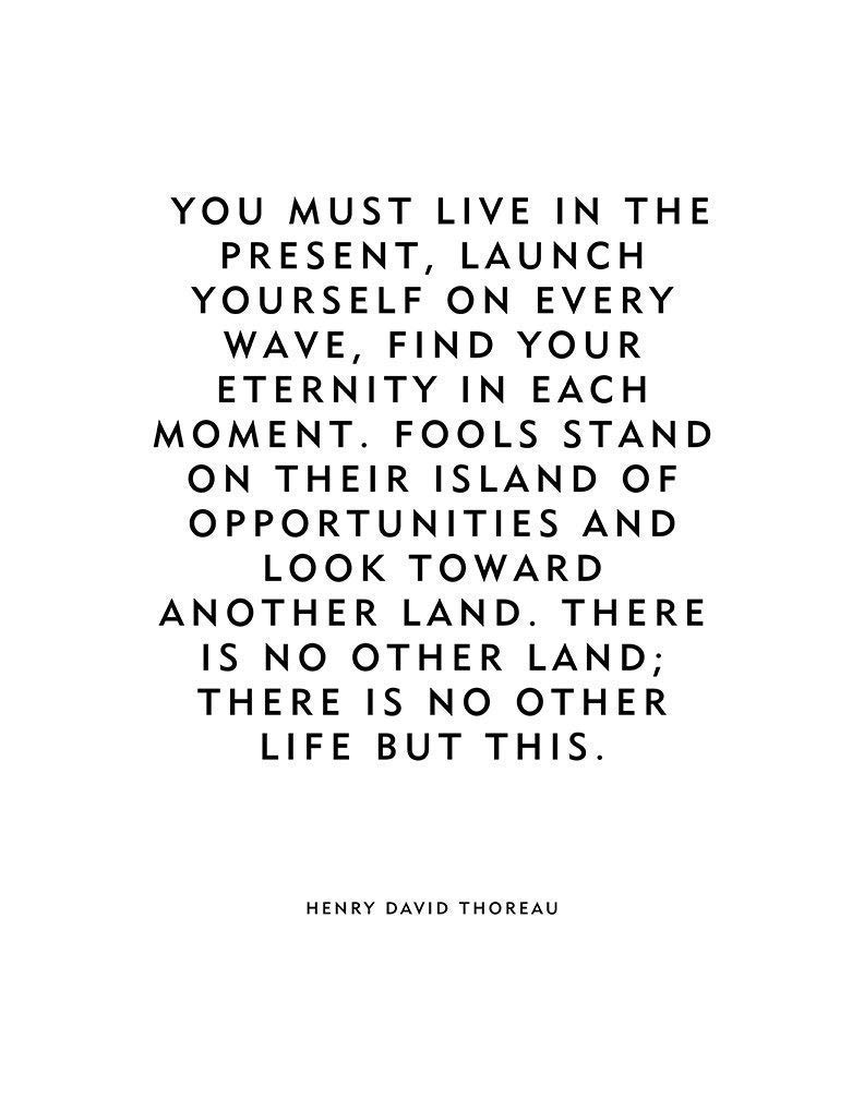 Home Decor Live In The Present Thoreau Quote Inspirational Poster or Print