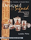 By Leslie A. Pina Designed & Signed: '50S & '60s Glass, Ceramics & Enamel Wares by Georges Briard, Sascha Brasto (Schi [Hardcover]