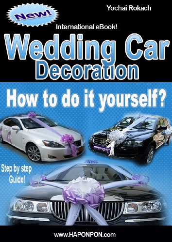 Wedding Car Decoration How To Do It Yourself How To Decorate