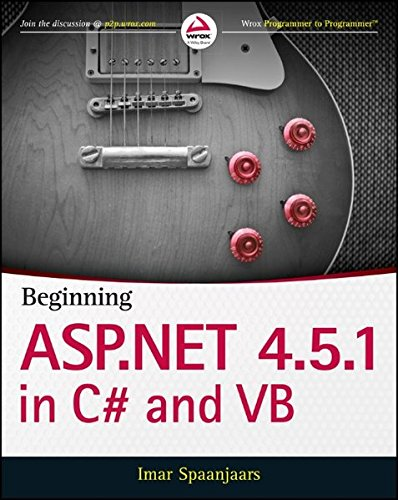 Beginning ASP.NET 4.5.1: in C# and VB (Wrox Programmer to Programmer) by Wrox