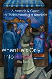 When He's Only into Himself ..., Ella Scott, 1434319954