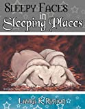 Sleepy Faces in Sleeping Places, Laura K. Runion, 1466940204