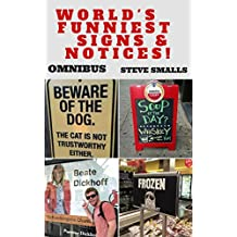 Memes: World's Funniest Signs & Notices! OMNIBUS EDITION (Memes, Memes and funny Signs & notices)