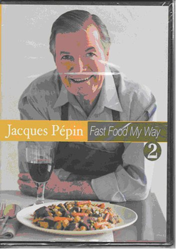 Fast Food My Way with Jacques Pepin 2 (My Pepin Dvd Way Jacques)