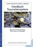 Handbuch Traumakompetenz: Basiswissen für Therapie, Beratung und Pädagogik