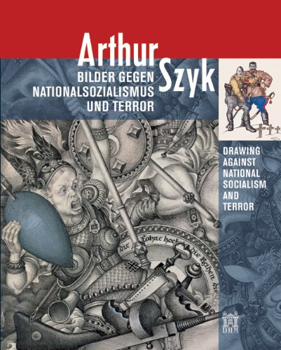 Arthur Szyk Bilder gegen Nationalsozialismus und Terror