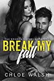 Break my Fall: Broken #1 (The Broken Series)