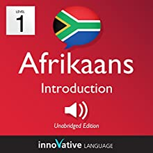 Learn Afrikaans - Level 1: Introduction to Afrikaans: Volume 1: Lessons 1-25 Audiobook by  Innovative Language Learning LLC Narrated by  Innovative Language Learning LLC