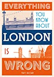 img - for Everything You Know About London Is Wrong (Everything You Know Is Wrong) book / textbook / text book