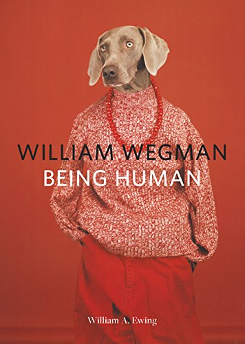William Wegman: Being Human (Sesame Street Being Green)