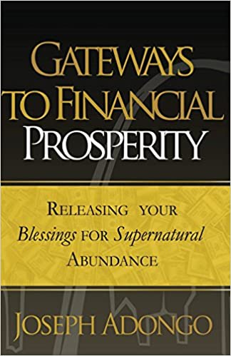 Book Gateways to Financial Prosperity: Releasing Your Blessings for Supernatural Abundance