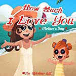 How Much I Love You | Adelina hill