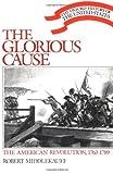 The Glorious Cause, Robert Middlekauff, 0195035755