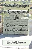 Practical Messages on Congregational Life: Commentary on 1 & 2 Corinthians