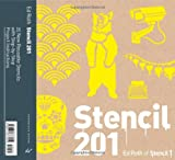 Stencil 201: 25 New Reusable Stencils with Step-By-Step Project Instructions [With Stencils]