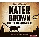 Kater Brown und die Klostermorde (Ein Kater-Brown-Krimi 1) | Ralph Sander
