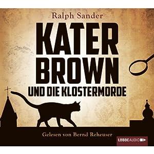 Kater Brown und die Klostermorde (Ein Kater-Brown-Krimi 1) Hörbuch