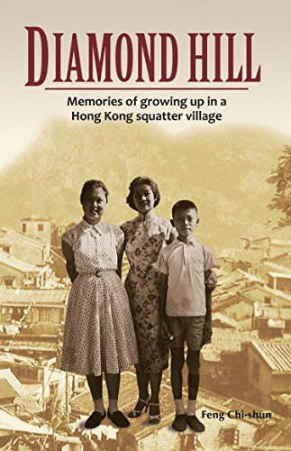 Diamond Hill: Memories of Growing Up in a Hong Kong Squatter Village