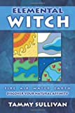 Elemental Witch, Tammy Sullivan, 0738708917