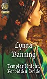 Front cover for the book Templar Knight, Forbidden Bride by Lynna Banning