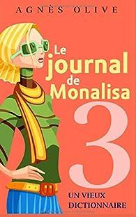 Le journal de Monalisa, tome 3 : Un vieux dictionnaire par Agnès Olive