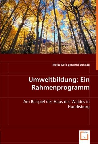 Umweltbildung: Ein Rahmenprogramm: Am Beispiel des Haus des Waldes in Hundisburg