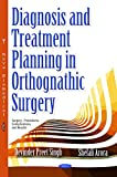 Diagnosis and Treatment Planning in Orthognathic Surgery (Surgery - Procedures, Complications, and Results)