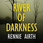 River of Darkness   Rennie Airth