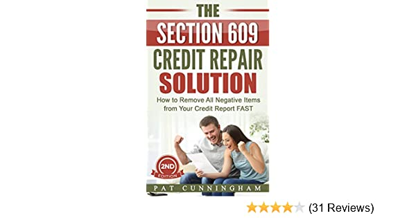 Amazon The Section 609 Credit Repair Solution How To Remove