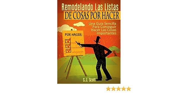 Amazon.com: Remodelando Las Listas De Cosas Por Hacer (Spanish Edition) eBook: S.j. Scott, Constanza Fernández: Kindle Store
