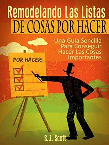 Remodelando Las Listas De Cosas Por Hacer (Spanish Edition) by [Scott, S.j.