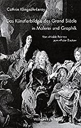 Das Künstlerbildnis des Grand Siecle in Malerei und Graphik