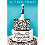 Always the Baker, Never the Bride (Another Emma Rae Creation Book 1)