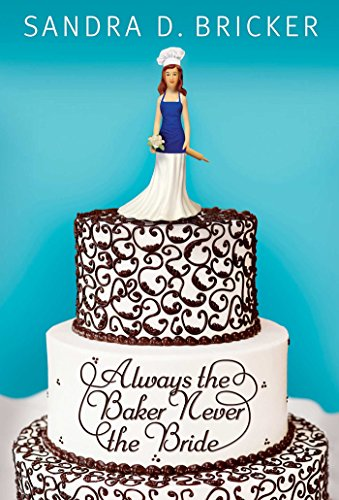 Always the Baker, Never the Bride (Another Emma Rae Creation Book 1) cover