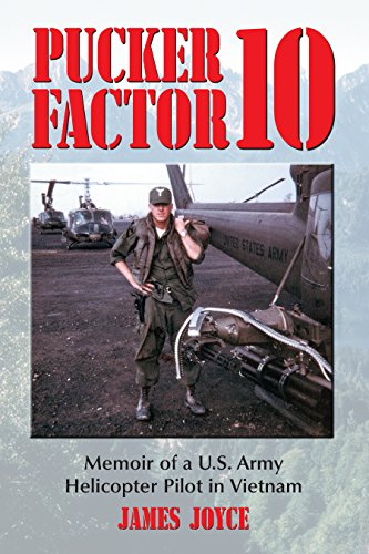 Pucker Factor 10: Memoir of a U.S. Army Helicopter Pilot in -