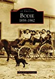 Search : Bodie: 1859-1962 (Images of America)